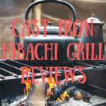 Castr Iron hibachi grill review