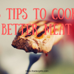 5 tips to cook better meat