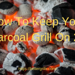How To Keep Your Charcoal Grill On 225